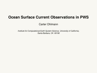 Ocean Surface Current Observations in PWS Carter Ohlmann