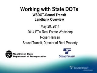 Working with State DOTs WSDOT-Sound Transit Landbank Overview