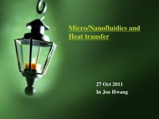 Micro/ Nanofluidics  and  Heat transfer