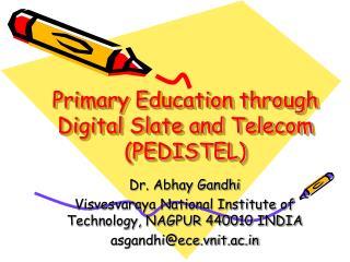 Primary Education through Digital Slate and Telecom (PEDISTEL)