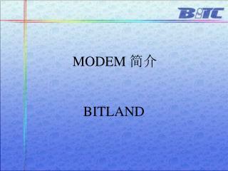 MODEM  简介 BITLAND