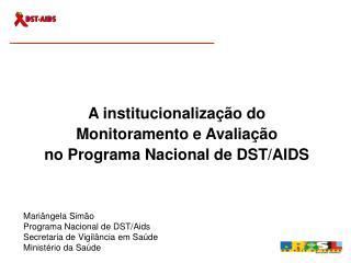 A institucionalização do  Monitoramento e Avaliação  no Programa Nacional de DST/AIDS
