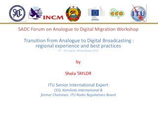SADC Forum on Analogue to Digital Migration  Workshop
