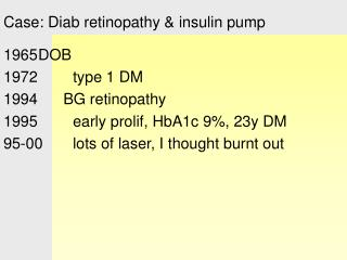 Case: Diab retinopathy & insulin pump