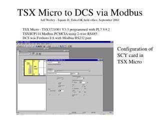 TSX Micro to DCS via Modbus Jeff Worley - Square D, Tulsa OK field office, September 2002