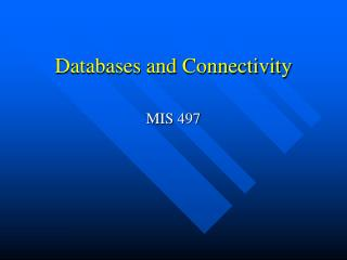 Databases and Connectivity