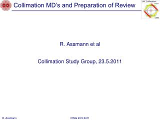 Collimation MD�s and Preparation of Review