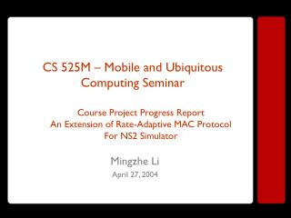 CS 525M   Mobile and Ubiquitous Computing Seminar