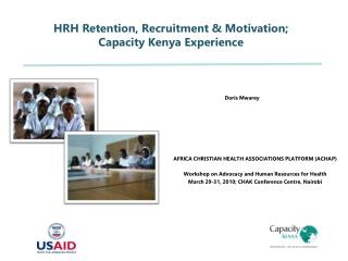 HRH Retention, Recruitment & Motivation;  Capacity Kenya Experience