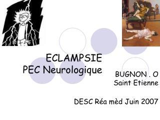 ECLAMPSIE       PEC Neurologique