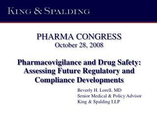 Beverly H. Lorell, MD Senior Medical & Policy Advisor King & Spalding LLP