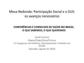 Mesa Redonda: Participação Social e o SUS: os avanços necessários