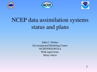 NCEP data assimilation systems status and plans