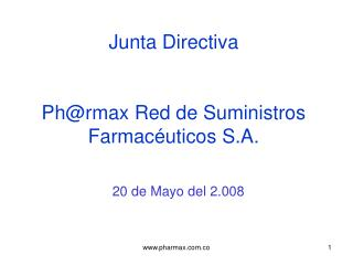 Junta Directiva   Phrmax Red de Suministros Farmac uticos S.A.