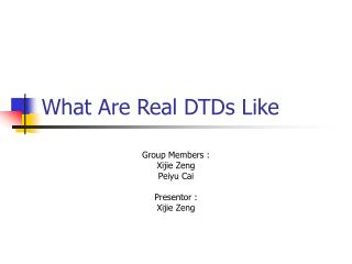 What Are Real DTDs Like