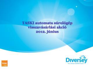Információk  a  TASKI automata súrológép visszavásárlási promócióról