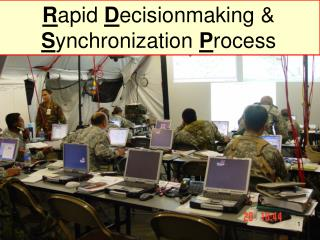 R apid  D ecisionmaking &  S ynchronization  P rocess