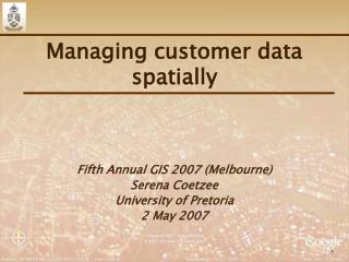 Managing customer data spatially