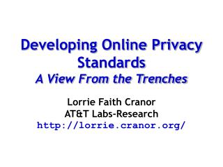 Developing Online Privacy Standards A View From the Trenches