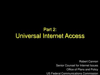 Part 2: Universal Internet Access