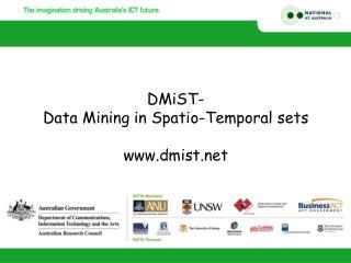 DMiST- Data Mining in Spatio-Temporal sets  dmist