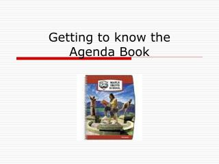 Getting to know the  Agenda Book