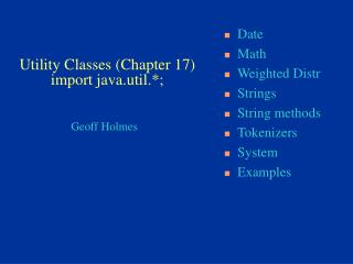 Utility Classes (Chapter 17) import java.util.*;