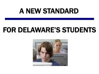 FOR DELAWARE'S STUDENTS