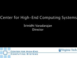 Center for High-End Computing Systems