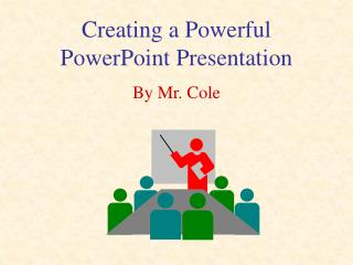 Creating a Powerful PowerPoint Presentation