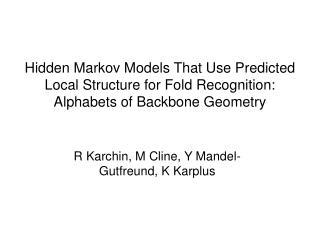 R Karchin, M Cline, Y Mandel-Gutfreund, K Karplus