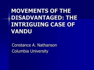 MOVEMENTS OF THE DISADVANTAGED: THE INTRIGUING CASE OF  VANDU