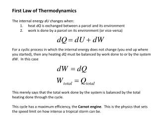 First Law of Thermodynamics The internal energy  dU  changes when: