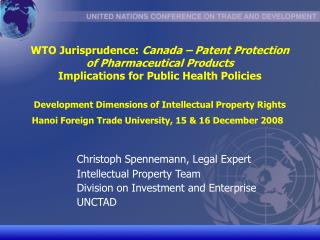 WTO Jurisprudence: Canada   Patent Protection of Pharmaceutical Products  Implications for Public Health Policies   Deve
