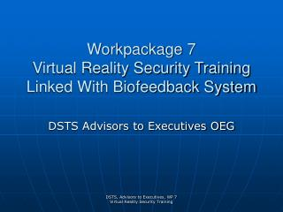 Workpackage 7 Virtual Reality Security Training Linked With Biofeedback System