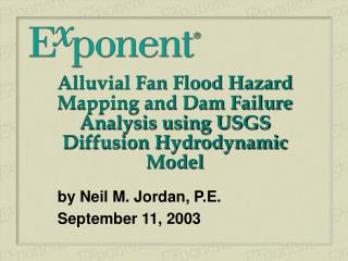 Alluvial Fan Flood Hazard Mapping and Dam Failure Analysis using USGS Diffusion Hydrodynamic Model
