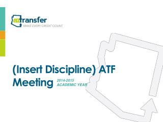 (Insert Discipline) ATF Meeting