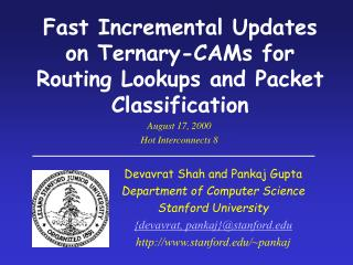 Fast Incremental Updates on Ternary-CAMs for Routing Lookups and Packet Classification
