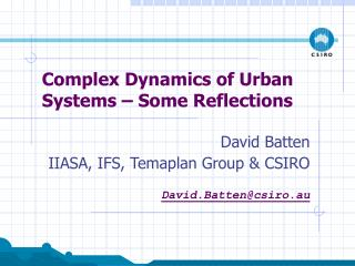Complex Dynamics of Urban Systems – Some Reflections