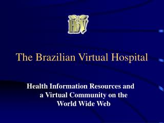 The Brazilian Virtual Hospital