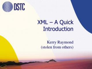 XML – A  Quick  Introduction