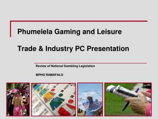 Phumelela Gaming and Leisure Trade & Industry PC Presentation