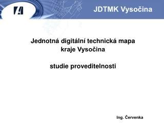 Jednotná digitální technická mapa  kraje Vysočina studie proveditelnosti