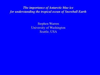 The importance of Antarctic blue ice  for understanding the tropical ocean of Snowball Earth