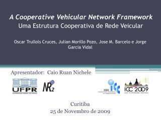 A Cooperative Vehicular Network Framework