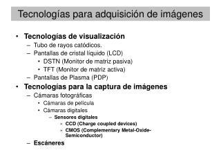 Tecnologías para adquisición de imágenes