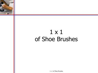 1 x 1 of Shoe Brushes