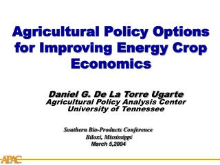 Agricultural Policy Options for Improving Energy Crop Economics