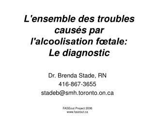 Lensemble des troubles caus s par  lalcoolisation f tale: Le diagnostic
