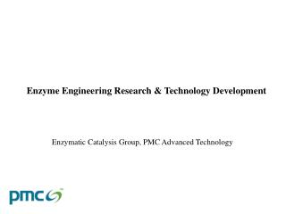 Enzymatic Catalysis Group, PMC Advanced Technology